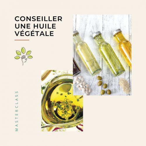 Masterclass conseiller une huile végétale